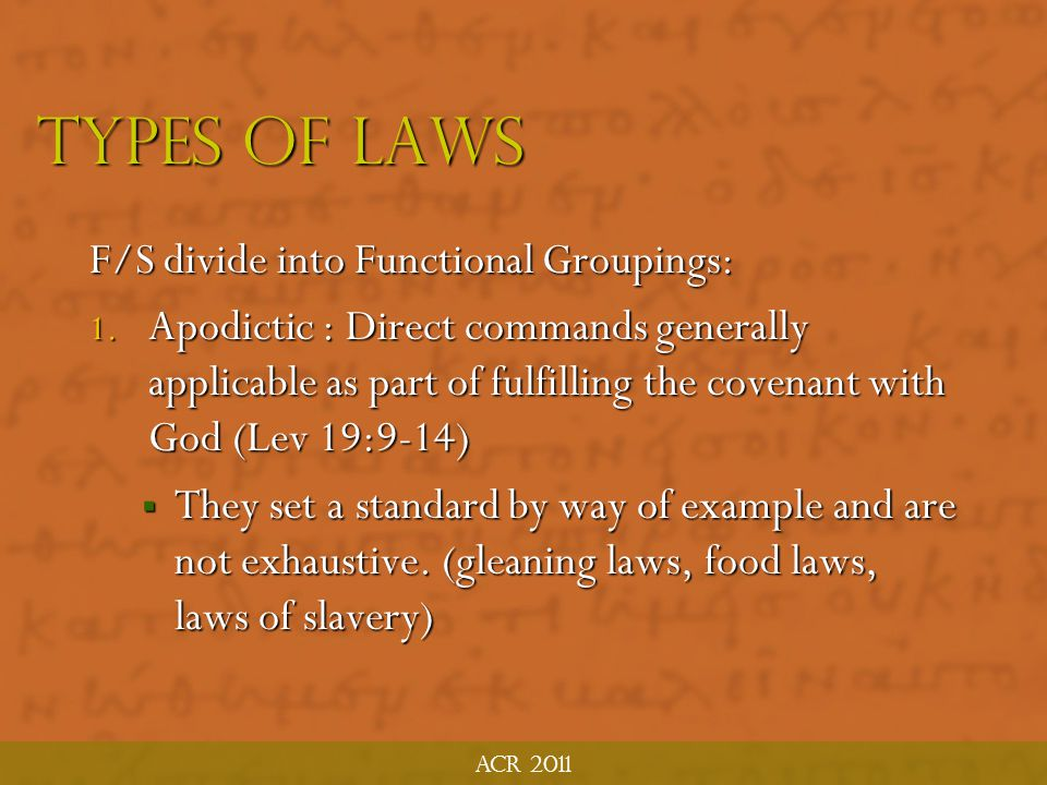 Acr 2011 The Law  The Old Testament Law is a Covenant  The Old Testament is not Our Testament  Some stipulations of the OT not renewed in the NT 