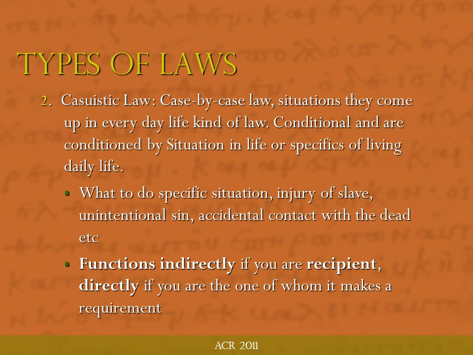 Acr 2011 Types of laws F/S divide into Functional Groupings: 1. Apodictic : Direct commands generally applicable as part of fulfilling the covenant wi