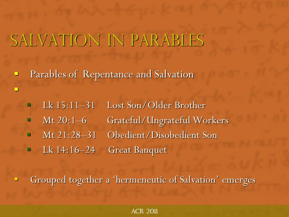 Acr 2011 Eschatology in parables  Parables of the End Time  Matthew 25 Collection: Virgins, Talent, Sheep & Goats  Luke 16: Rich Man and Lazarus 