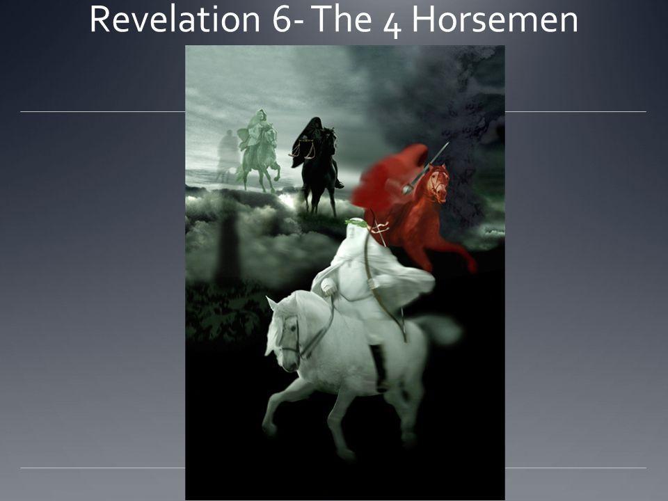 Revelation 6- The 4 Horsemen