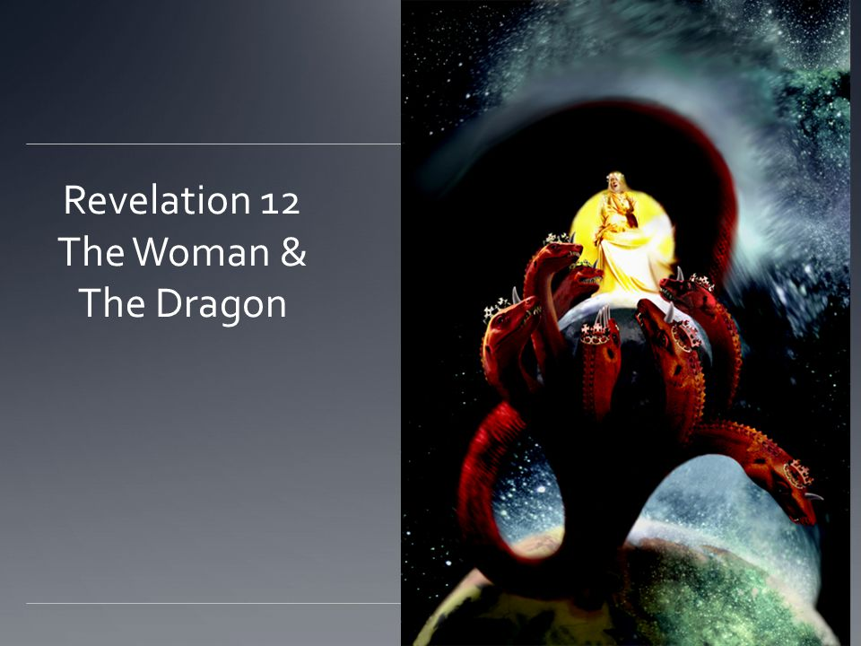 Revelation 12 The Woman & The Dragon