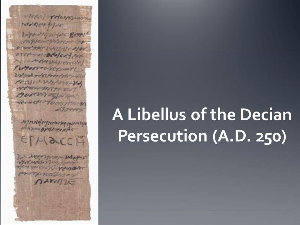 A Libellus of the Decian Persecution (A.D. 250)