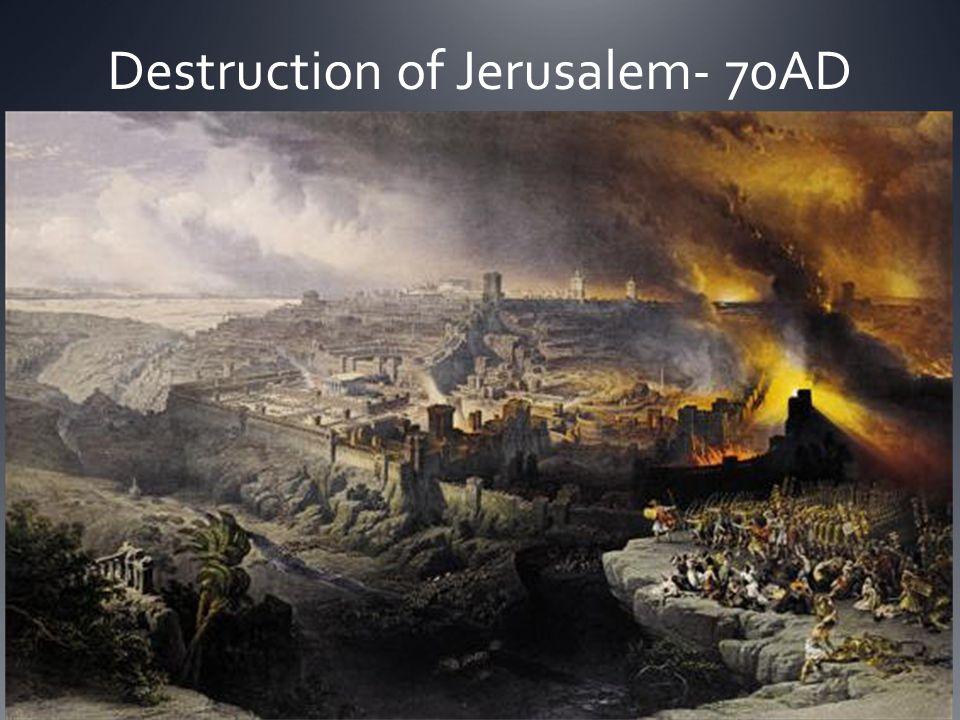 Destruction of Jerusalem- 70AD