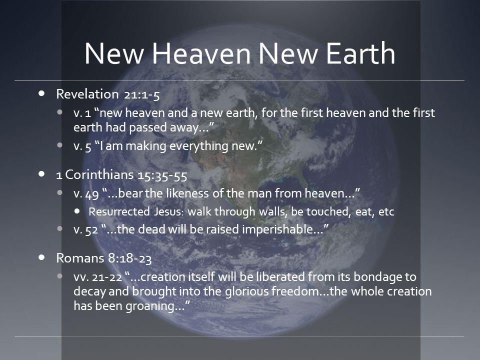 New Heaven New Earth Revelation 21:1-5 v.