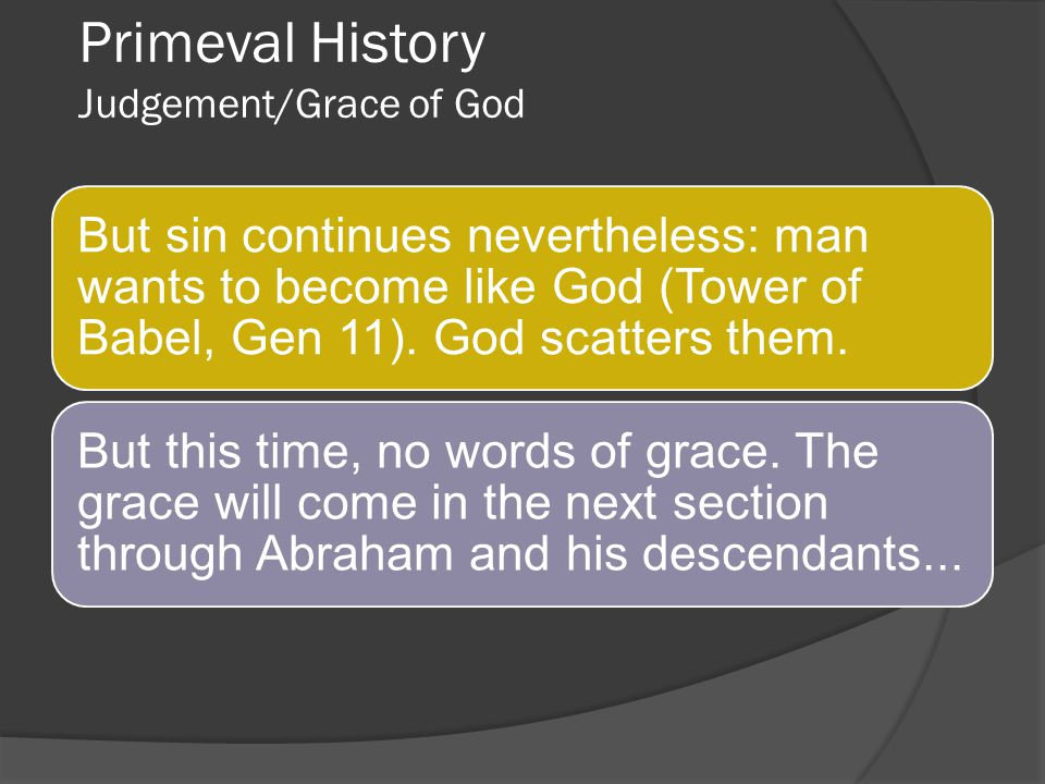 Patriarchal History Gen 11.27 to Gen 50 Story of Abraham (11.27-25.18) Story of Jacob (25.19-37.1) Story of Joseph (37.2-50.26) Ishmael s genealogy (25.12,18) Esau s genealogy (36.1,43) Divided into 5 sections by the Toledot formula: Dated around the early 2 nd millennium B.C.E