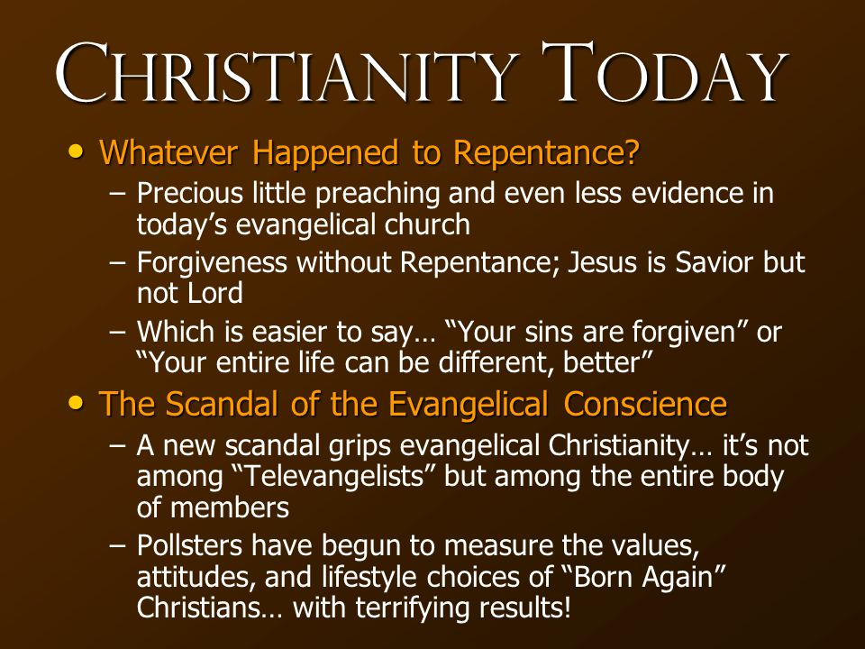 C hristianity T oday Whatever Happened to Repentance.