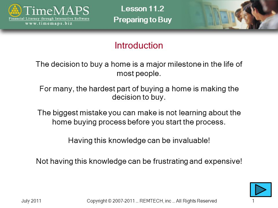 Lesson 11.2 Preparing to Buy July 2011Copyright © 2007-2011 … REMTECH, inc … All Rights Reserved2 Objectives You should be able to do the following after completing this lesson.