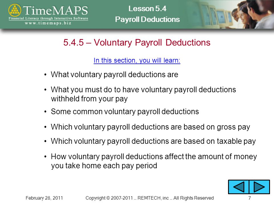 Lesson 5.4 Payroll Deductions February 28, 2011Copyright © 2007-2011 … REMTECH, inc … All Rights Reserved7 5.4.5 – Voluntary Payroll Deductions What v