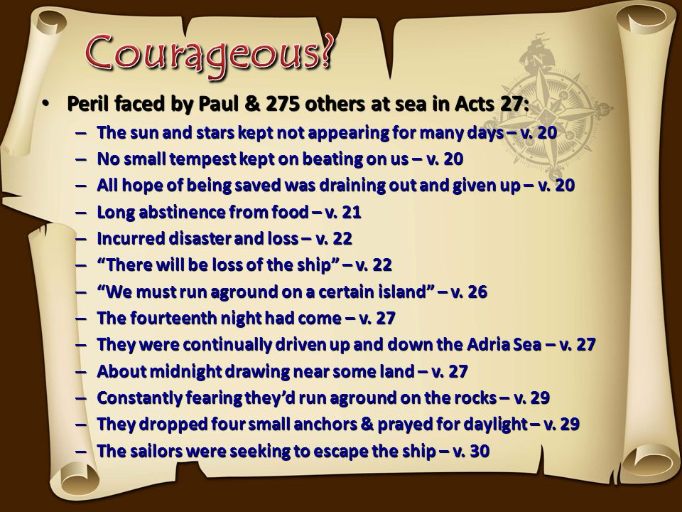 Peril faced by Paul & 275 others at sea in Acts 27: Peril faced by Paul & 275 others at sea in Acts 27: – You cannot be saved – v.