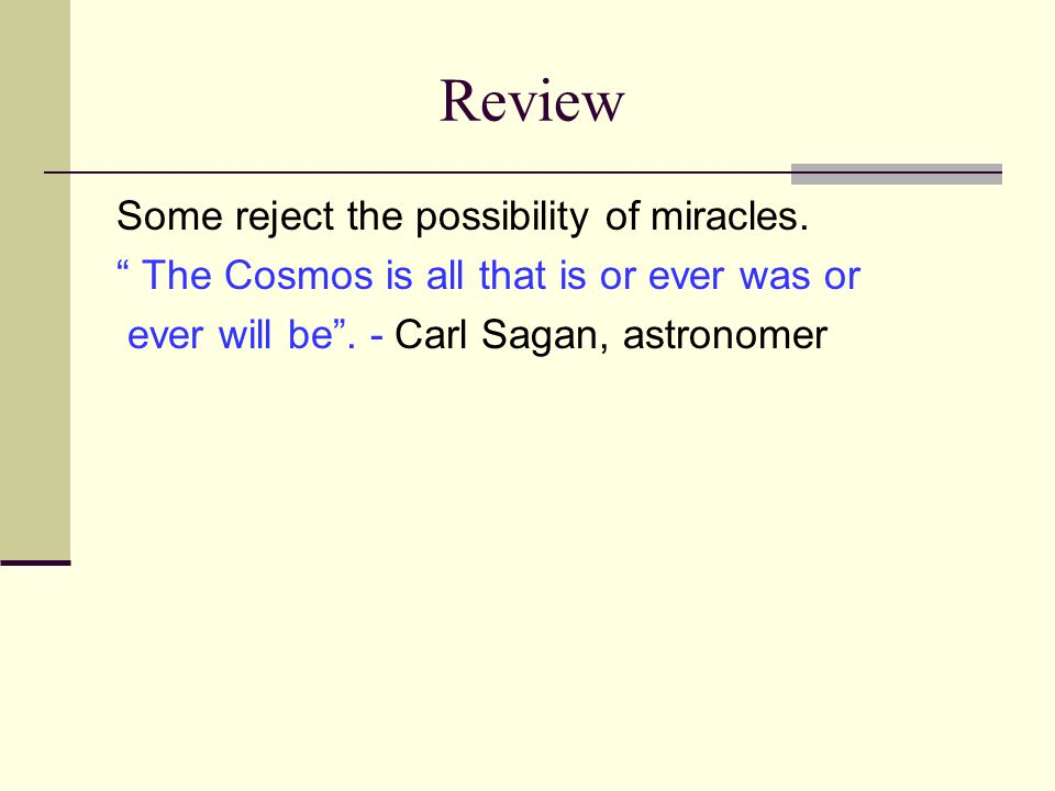 Review Some reject the possibility of miracles.