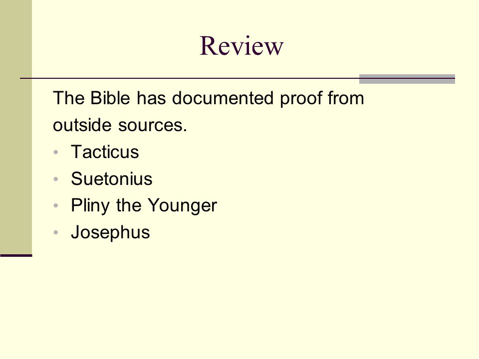 Review The Bible has documented proof from outside sources.