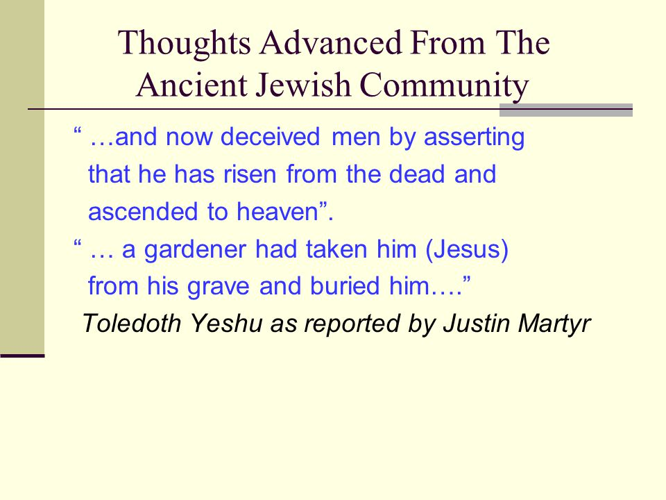 Thoughts Advanced From The Ancient Jewish Community …and now deceived men by asserting that he has risen from the dead and ascended to heaven .