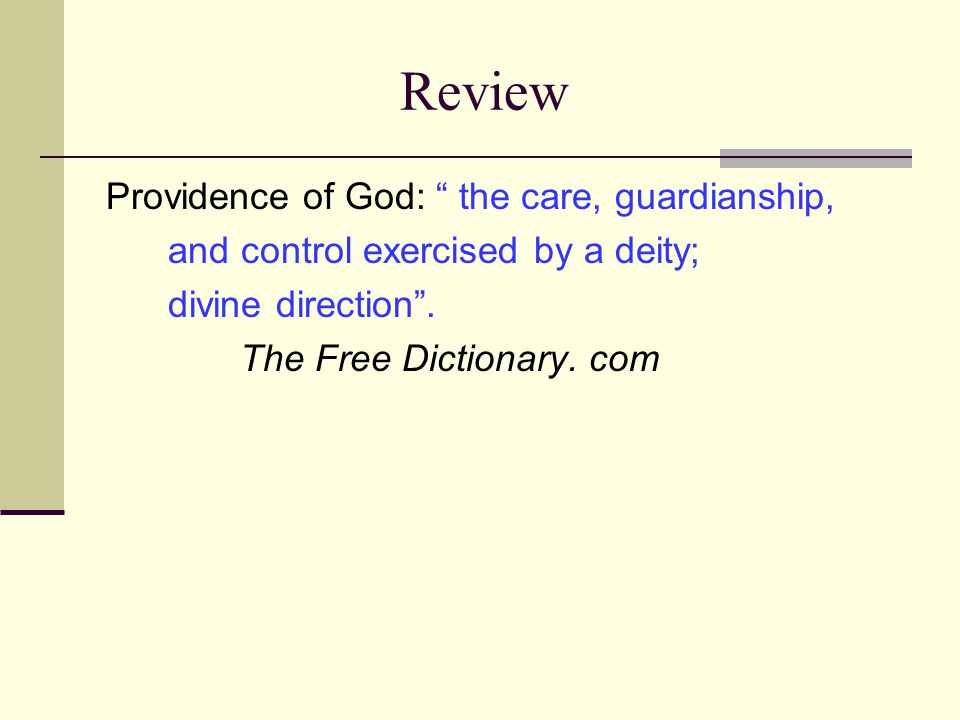 Review Providence of God: the care, guardianship, and control exercised by a deity; divine direction .