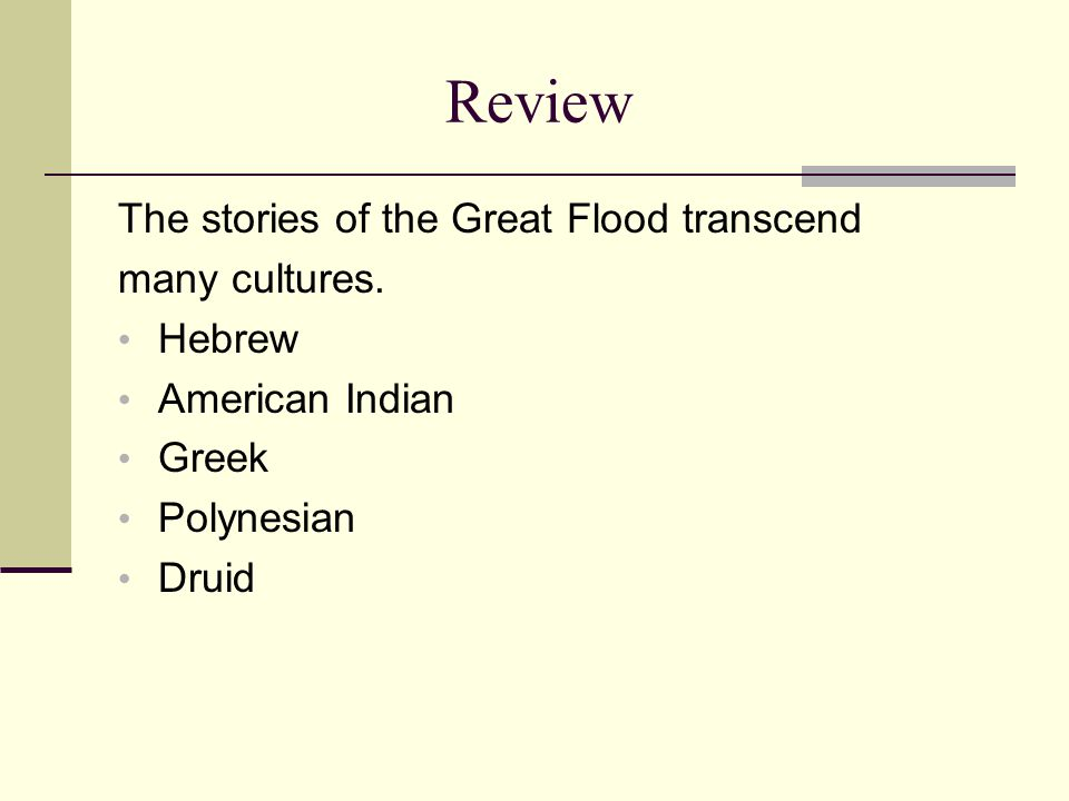 Review The stories of the Great Flood transcend many cultures.