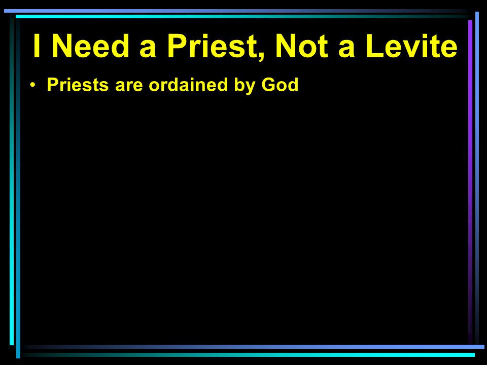Priests are ordained by God
