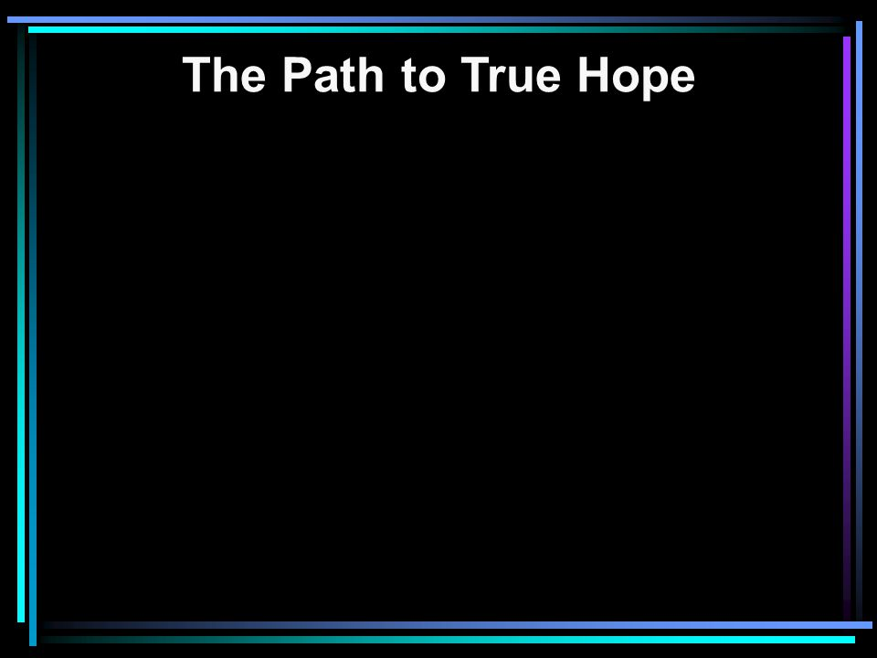 The Path to True Hope