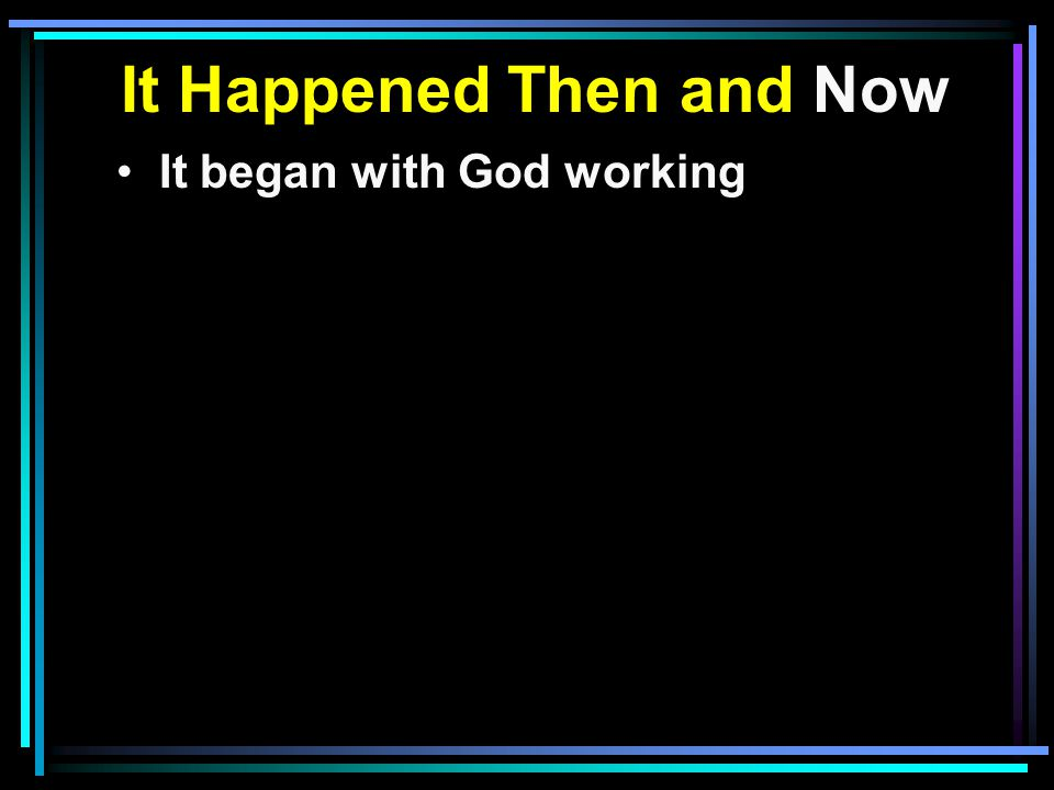 It began with God working