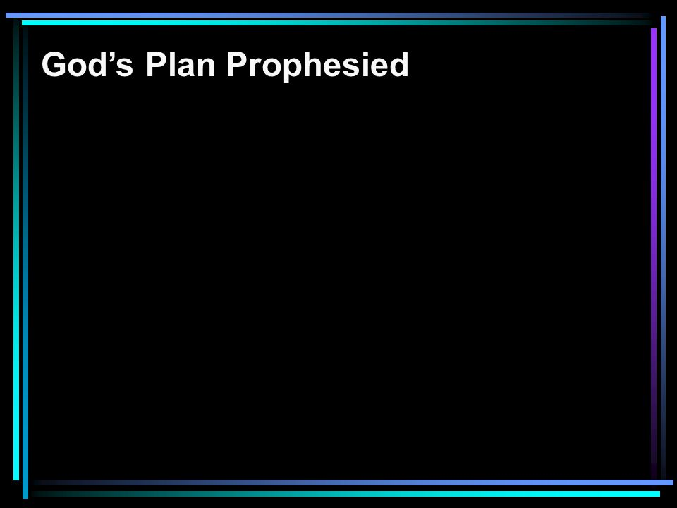 God's Plan Prophesied