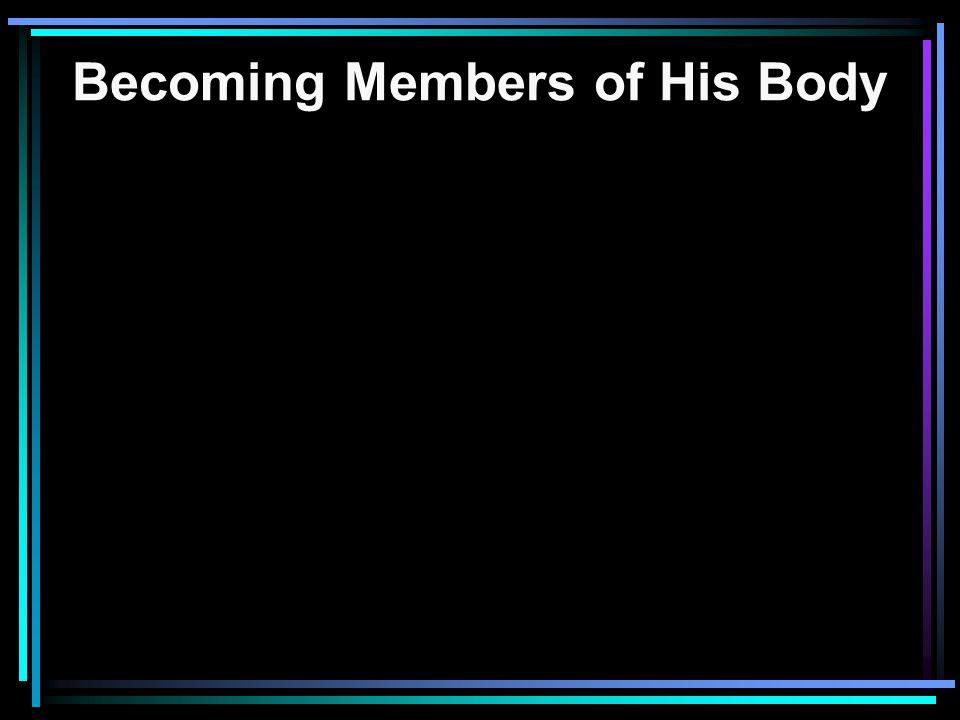 Becoming Members of His Body