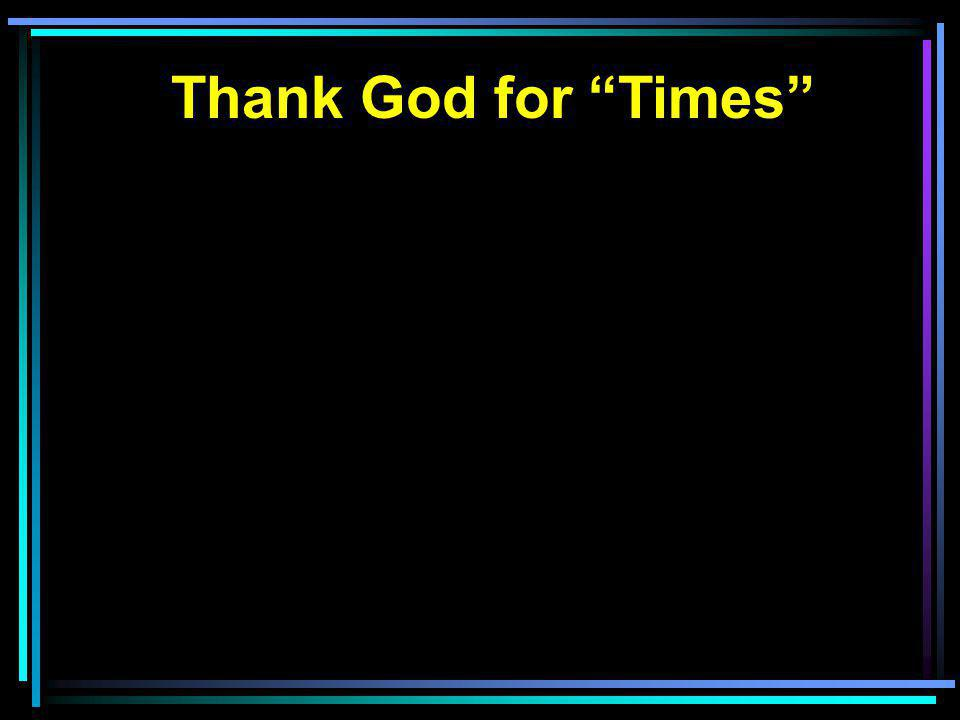 Thank God for Times