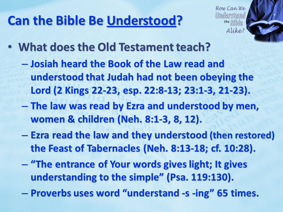 Can the Bible Be Understood.What does the Old Testament teach.