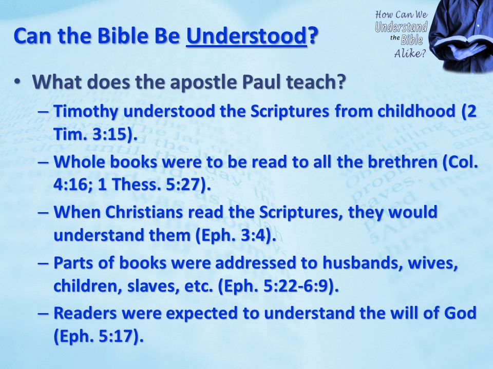 Can the Bible Be Understood? What does the apostle Paul teach? What does the apostle Paul teach? – Timothy understood the Scriptures from childhood (2