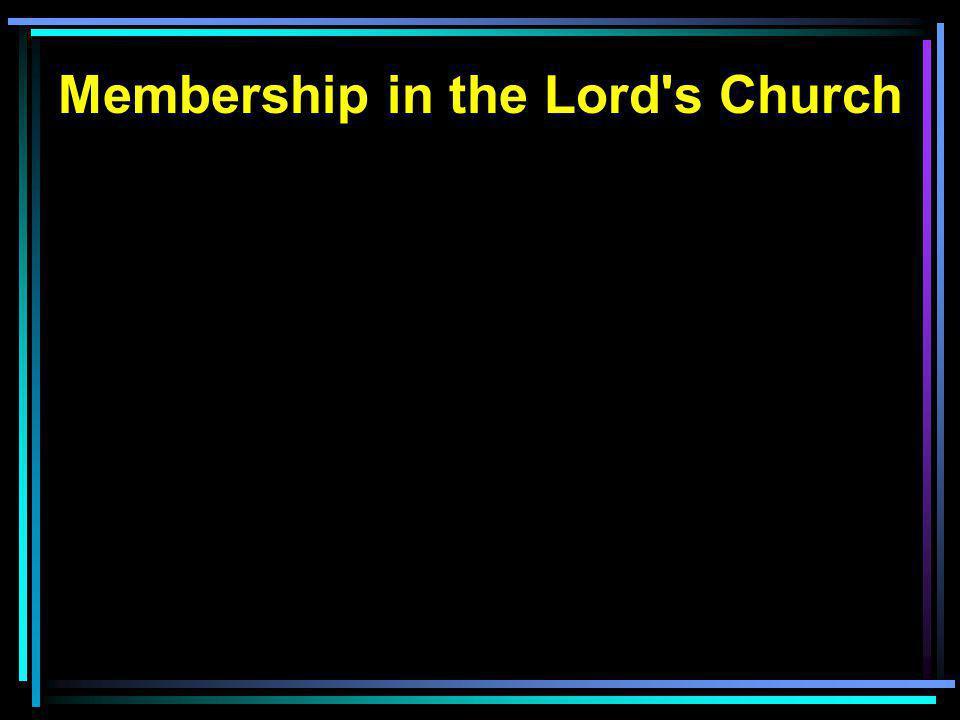 Membership in the Lord s Church