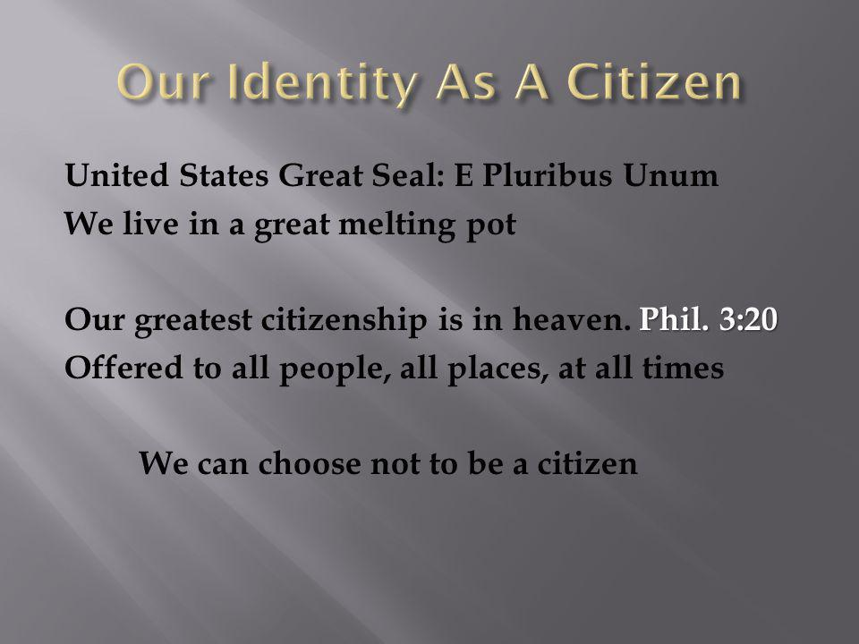 United States Great Seal: E Pluribus Unum We live in a great melting pot Phil.