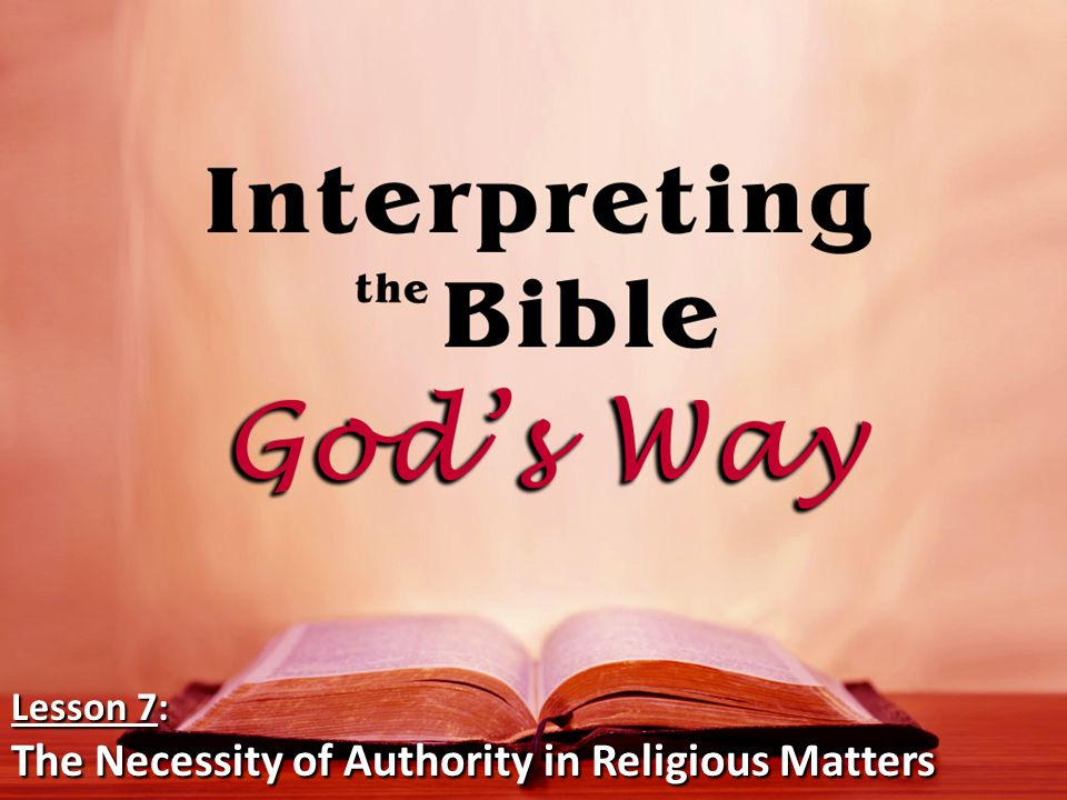 Lesson 7: The Necessity of Authority in Religious Matters