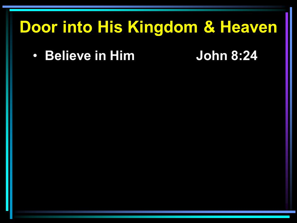 Believe in HimJohn 8:24