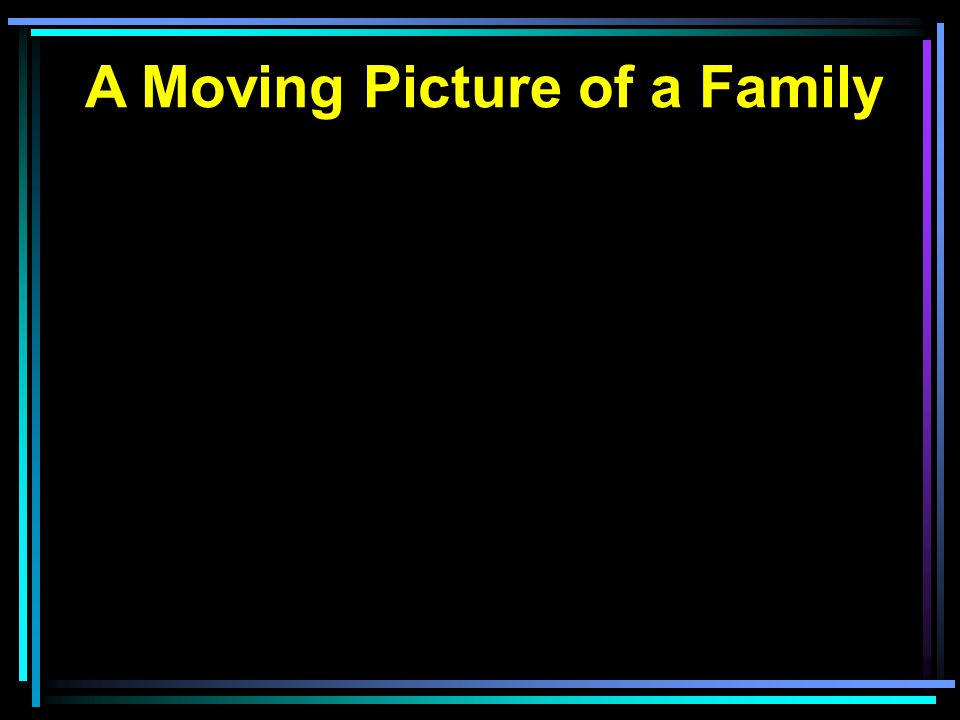 A Moving Picture of a Family