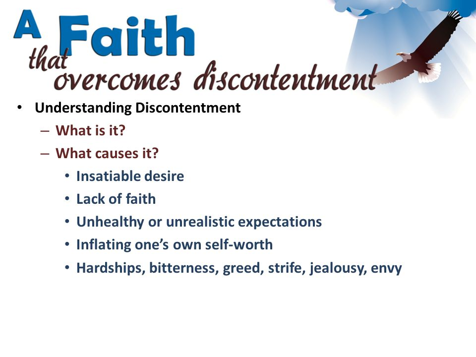 Understanding Discontentment – What is it. – What causes it.