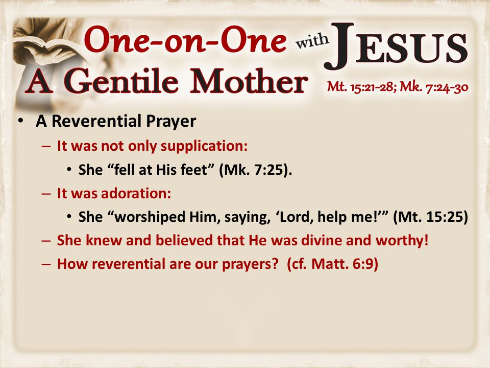 A Humble Prayer – She was willing to accept any name the Lord would give her.