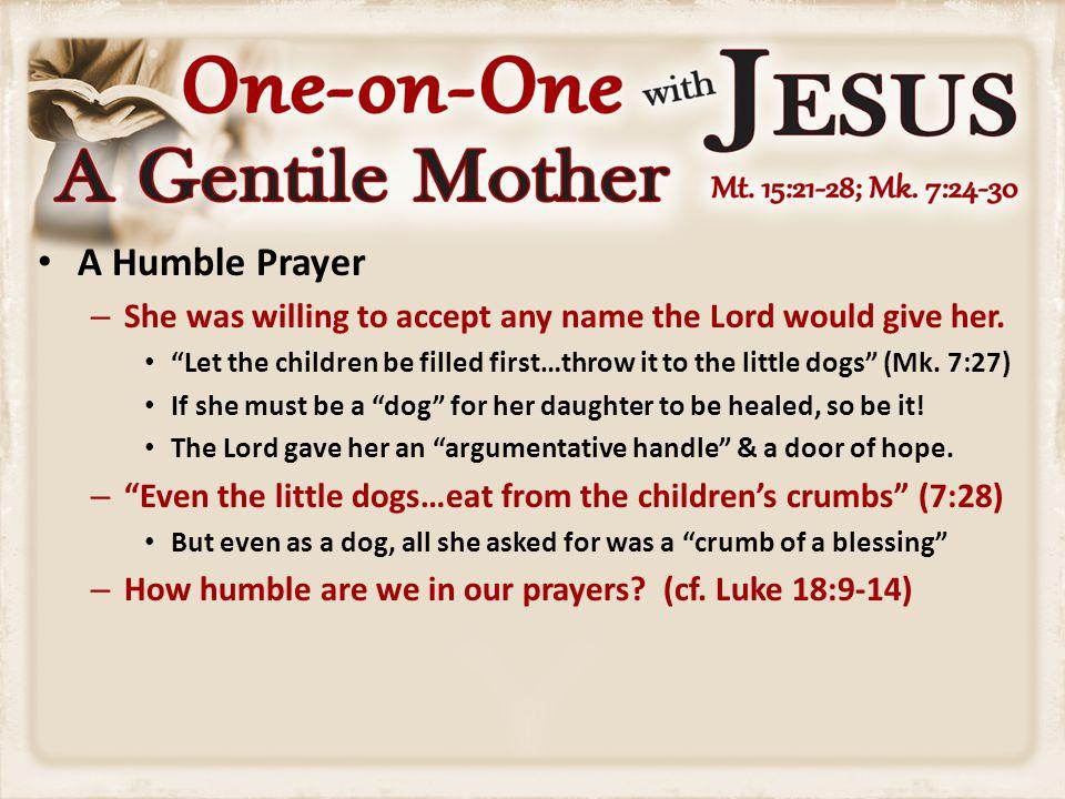 A Hopeful Prayer – Behind this earnest prayer was great faith.