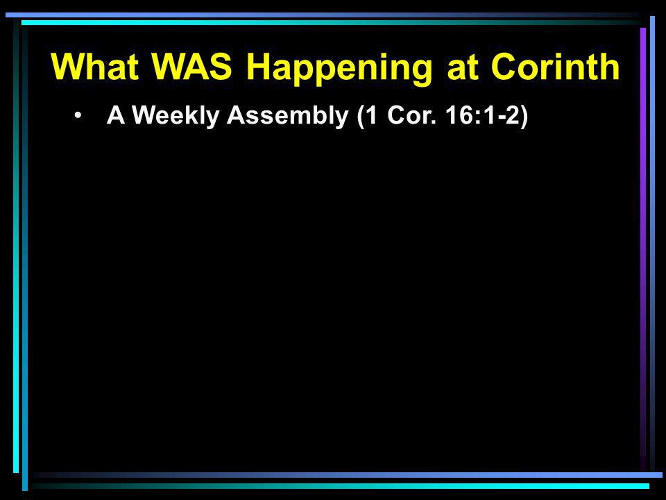 A Weekly Assembly (1 Cor. 16:1-2)