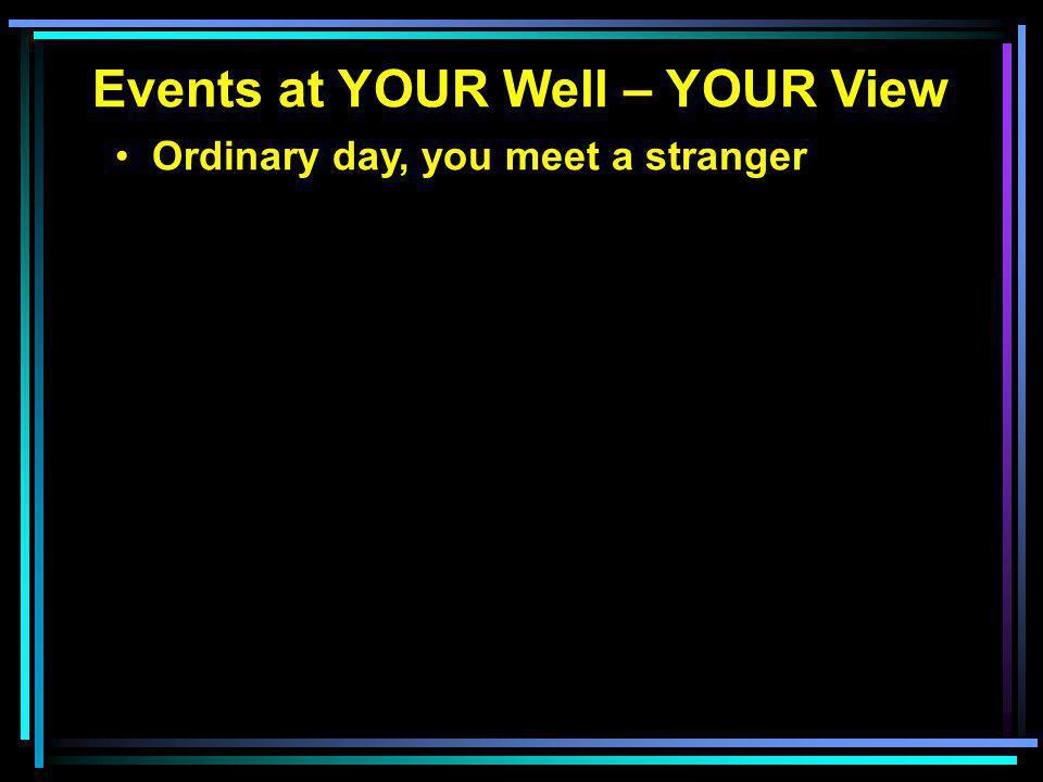 Ordinary day, you meet a stranger