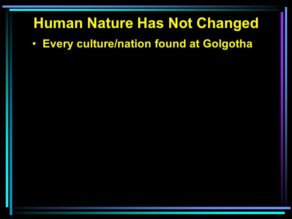 Every culture/nation found at Golgotha