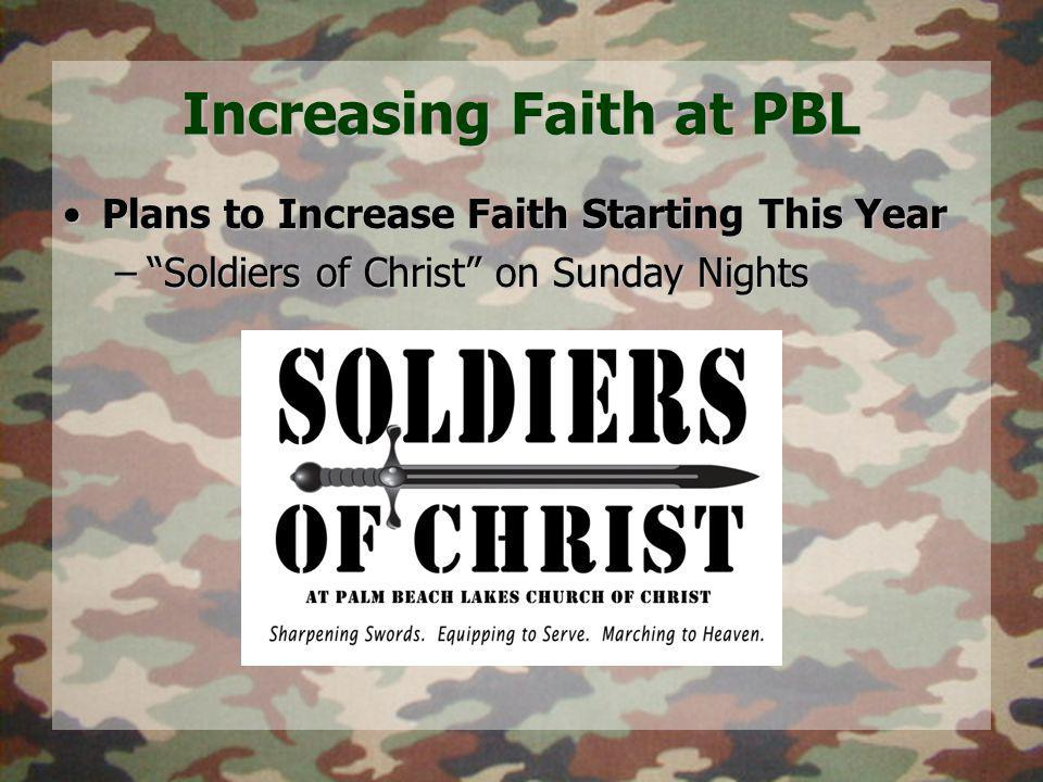 Increasing Faith at PBL Plans to Increase Faith Starting This YearPlans to Increase Faith Starting This Year – Soldiers of Christ on Sunday Nights