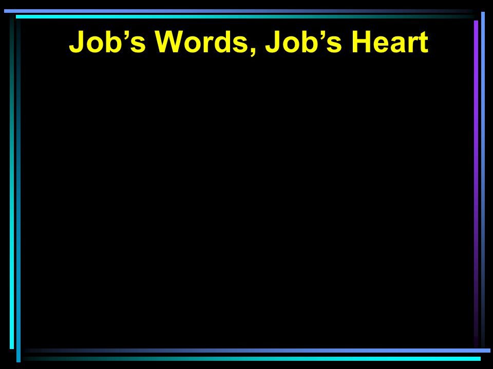 Job's Words, Job's Heart