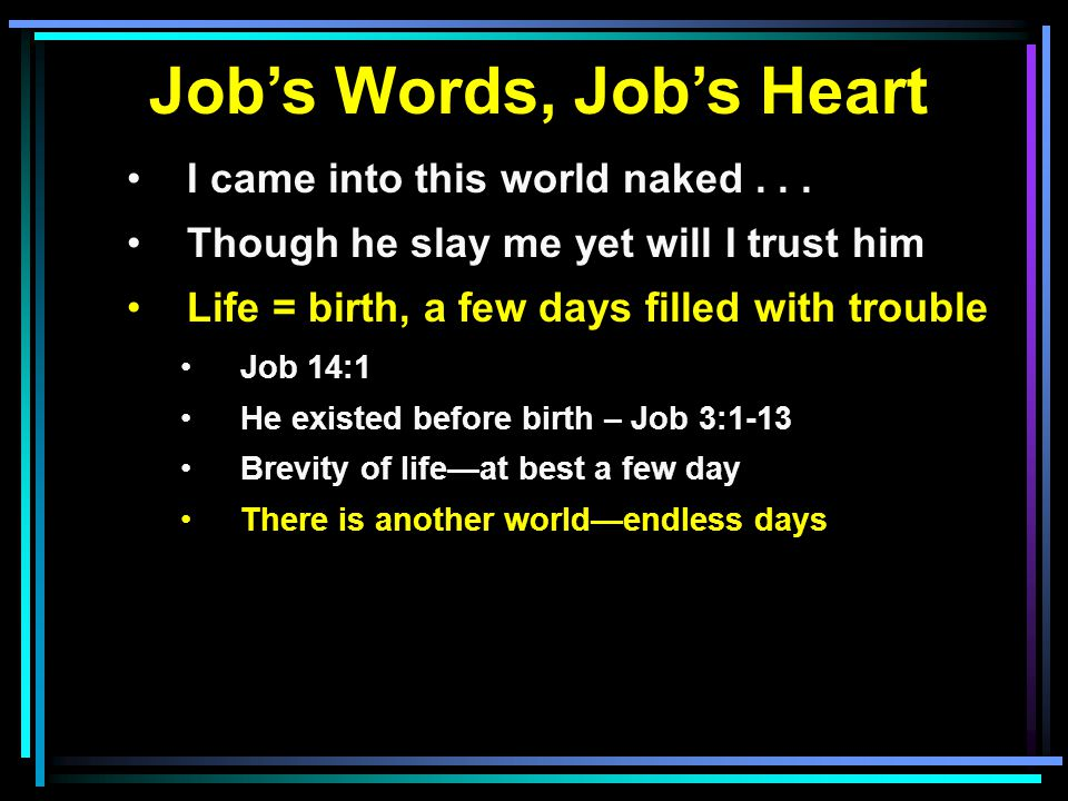 Job's Words, Job's Heart I came into this world naked...