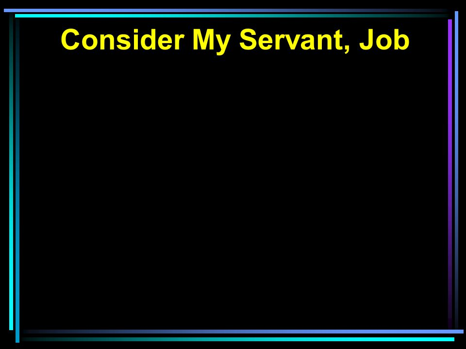 Consider My Servant, Job