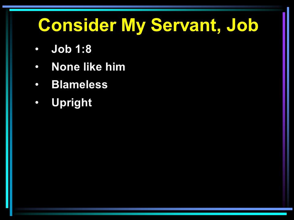 Consider My Servant, Job Job 1:8 None like him Blameless Upright