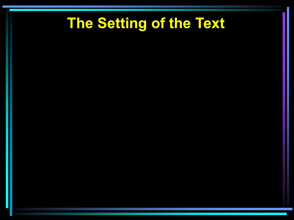 The Setting of the Text