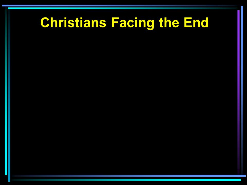 Christians Facing the End