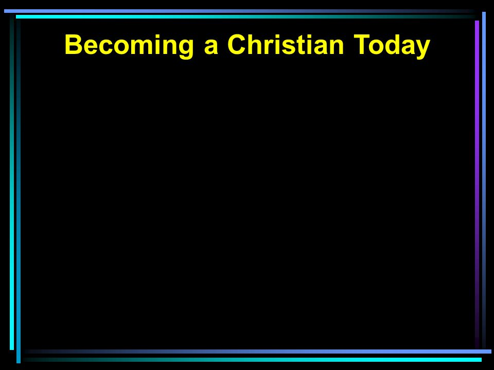 Becoming a Christian Today