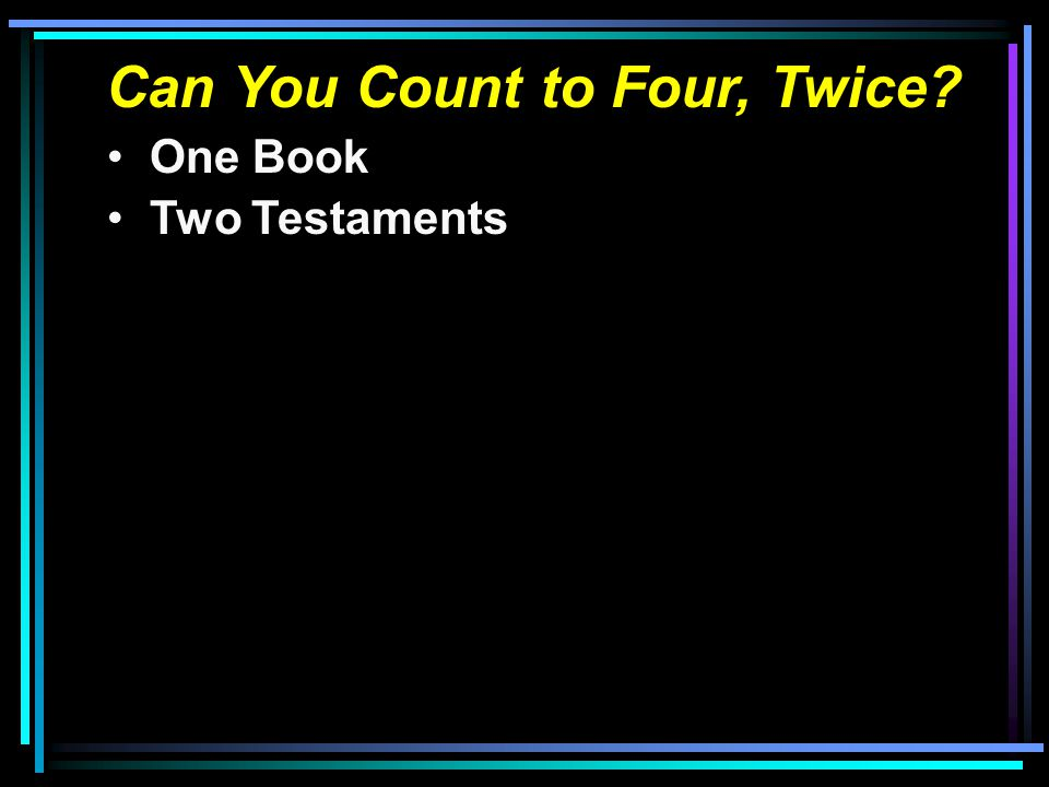 Can You Count to Four, Twice.