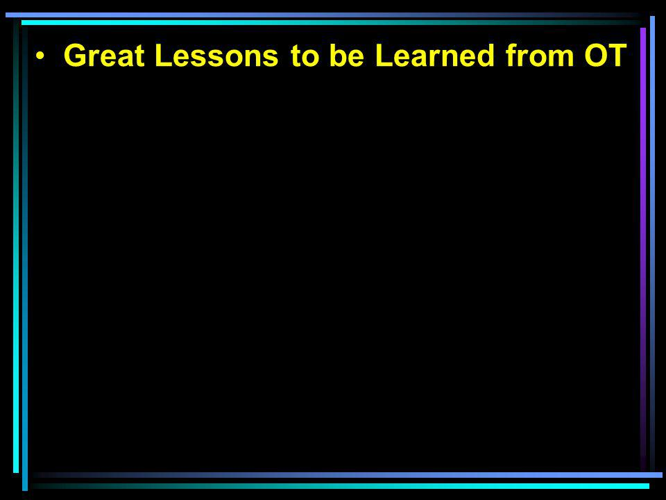 Great Lessons to be Learned from OT