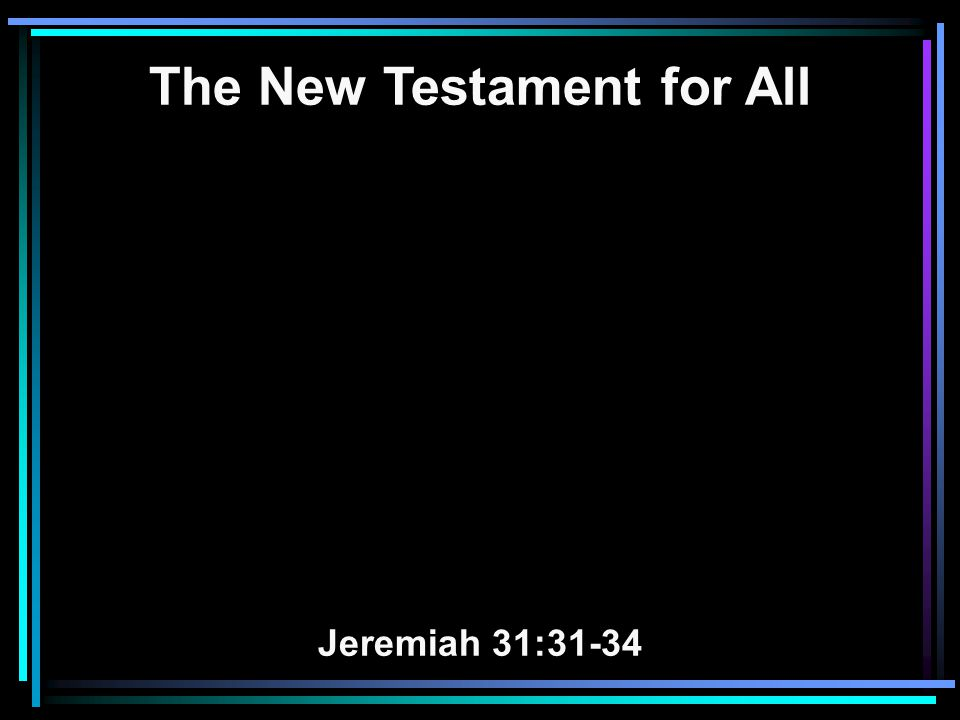 The New Testament for All Jeremiah 31:31-34