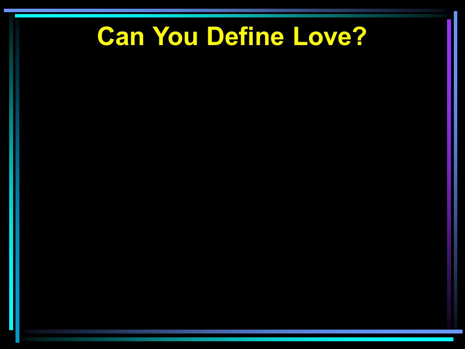 Can You Define Love