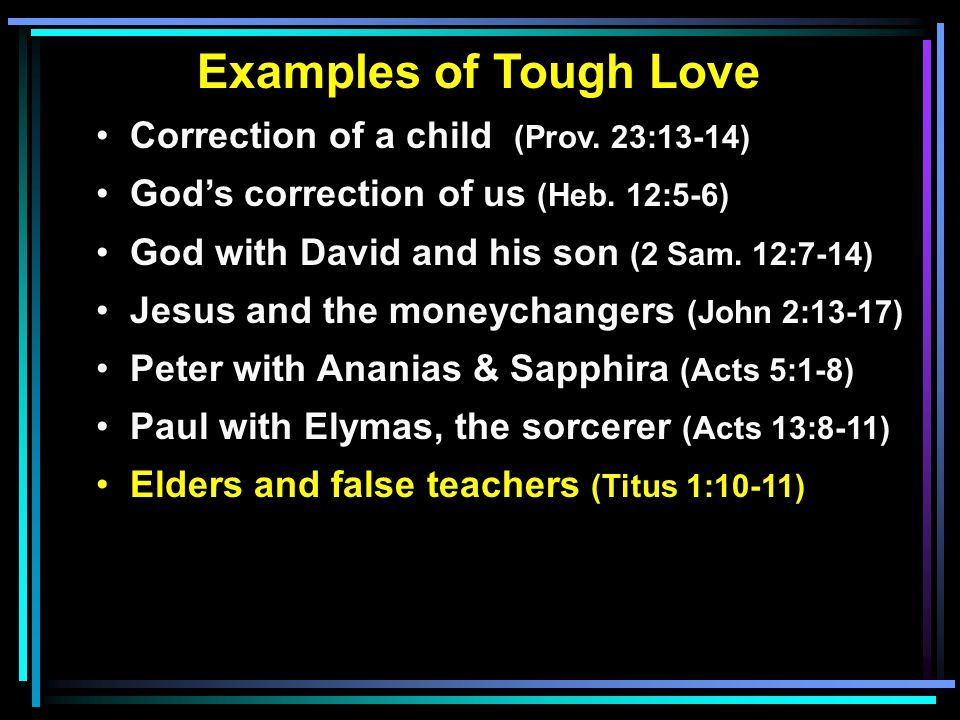 Examples of Tough Love Correction of a child (Prov.